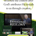 Devotional Biology | Homeschool Video Curriculum