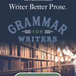 Grammar for Writers - Homeschool Curriculum
