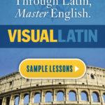 Visual Latin - Laugh Through Latin, Master English.