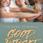 secret to being a good parent