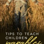 Tips to Teach Children Parables