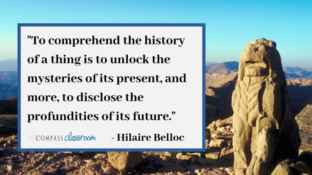 """Hilaire Belloc, """"To comprehend the history of a thing..."""" quote"""