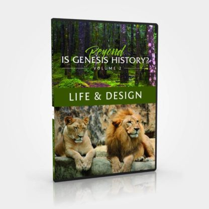 Beyond Is Genesis History Vol. 2 - Life and Design