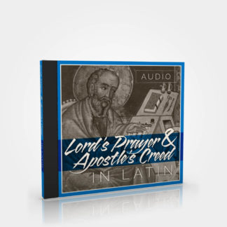 Lord's Prayer & Apostles Creed in Latin - Audio